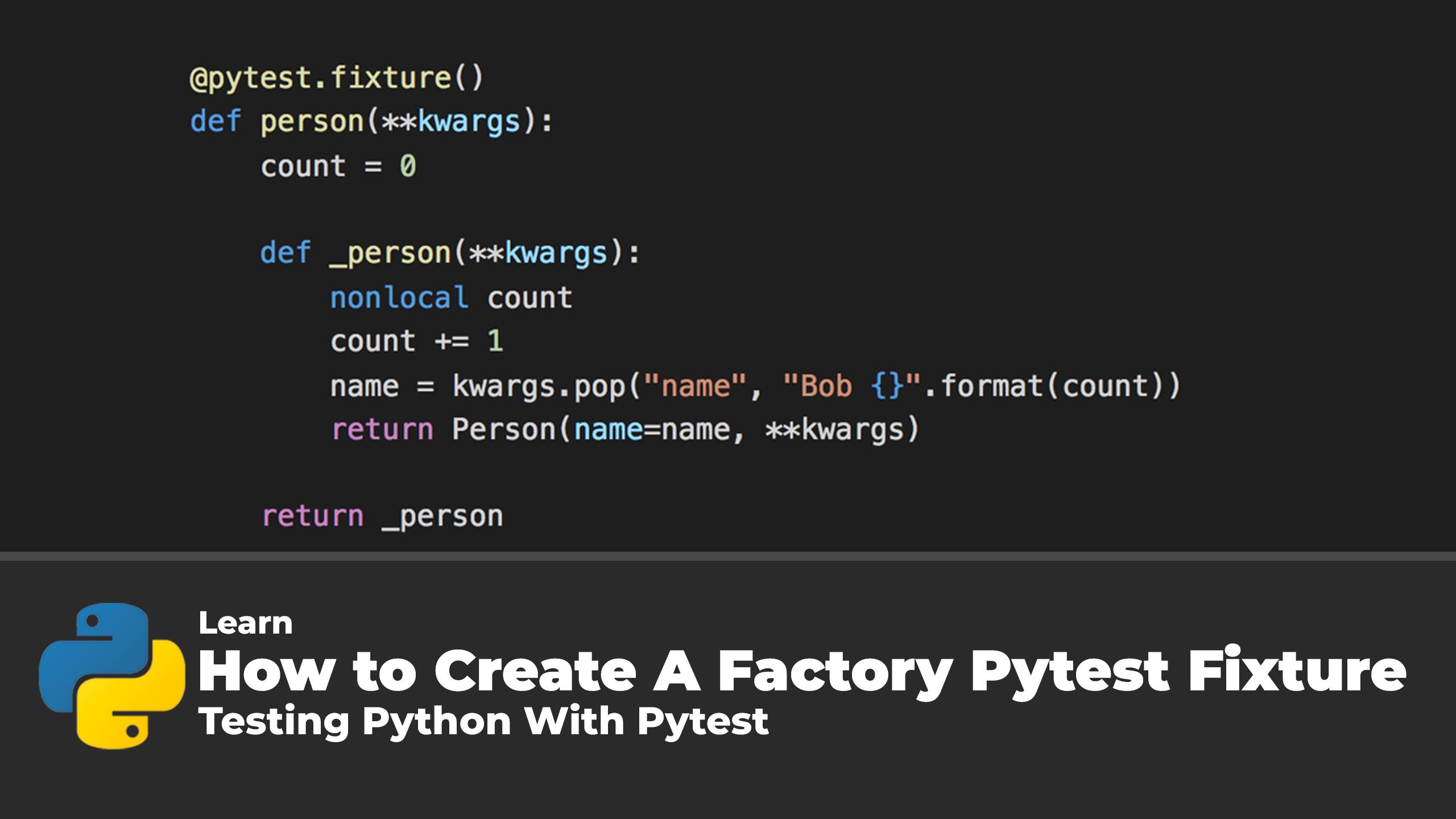 Create A Factory Pytest Fixture
